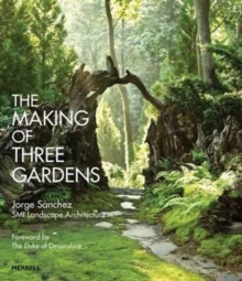 The Making of Three Gardens, Hardback Book