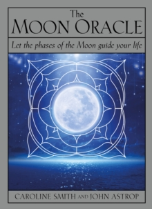 The Moon Oracle : Let the phases of the Moon guide your life, Mixed media product Book