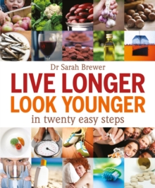 Live Longer, Look Younger : In Twenty Easy Steps, Paperback Book