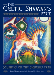 The Celtic Shaman's Pack : Journeys on the Shaman's Path, Mixed media product Book
