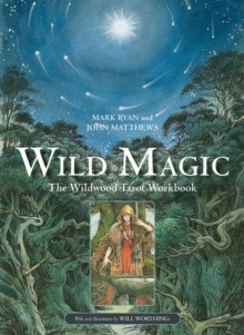 Wild Magic : The Wildwood Tarot Workbook, Paperback Book