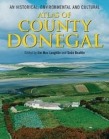 An Historical, Environmental and Cultural Atlas of County Donegal, Hardback Book