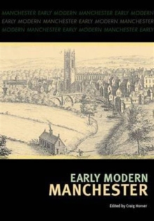 Early Modern Manchester, Paperback / softback Book