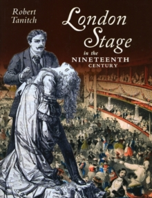 London Stage in the Nineteenth Century, Hardback Book