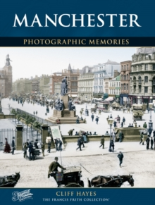 Manchester : Photographic Memories, Paperback Book