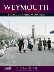 Weymouth : Photographic Memories, Paperback Book