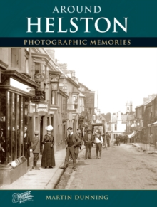 Helston : Photographic Memories, Paperback Book