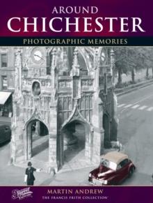 Chichester : Photographic Memories, Paperback Book