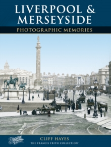 Liverpool and Merseyside : Photographic Memories, Paperback Book