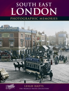 South East London : Photographic Memories, Paperback Book