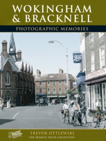 Wokingham and Bracknell : Photographic Memories, Paperback Book
