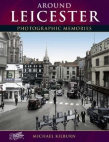 Leicester : Photographic Memories, Paperback Book