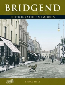 Bridgend : Photographic Memories, Paperback Book