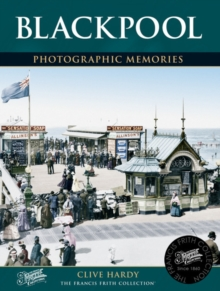 Blackpool : Photographic Memories, Paperback Book