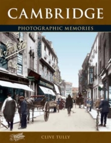 Cambridge : Photographic Memories, Paperback Book