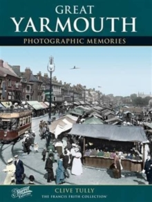Great Yarmouth : Photographic Memories, Paperback / softback Book