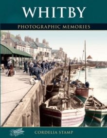 Whitby : Photographic Memories, Paperback Book