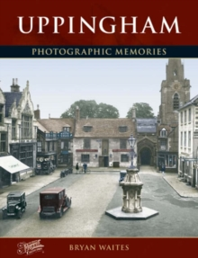 Uppingham : Photographic Memories, Paperback Book