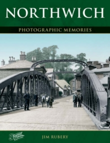 Northwich : Photographic Memories, Paperback Book