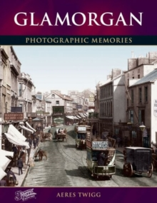 Glamorgan : Photographic Memories, Paperback Book