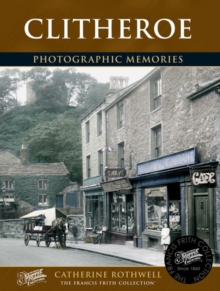 Clitheroe : Photographic Memories, Paperback Book