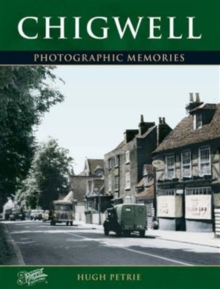 Chigwell : Photographic Memories, Paperback Book