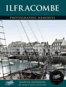 Ilfracombe : Photographic Memories, Paperback Book