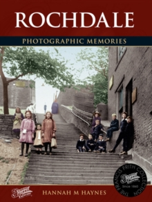 Rochdale : Photographic Memories, Paperback Book