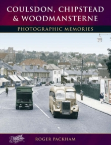 Coulsdon, Chipstead and Woodmansterne : Photographic Memories, Paperback Book
