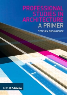 Professional Studies in Architecture : A Primer, Paperback / softback Book