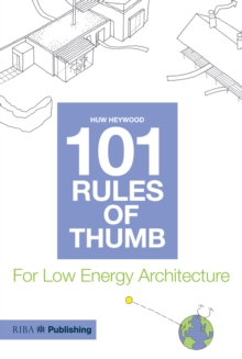 101 Rules of Thumb for Low Energy Architecture, Paperback / softback Book