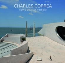Charles Correa : India's Greatest Architect, Paperback Book