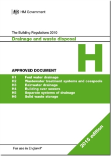 The Building Regulations 2010 : Approved document H: Drainage and waste disposal, Paperback / softback Book