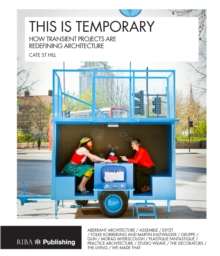This is Temporary : How transient projects are redefining architecture, Paperback Book