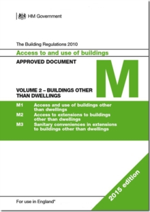 The Building Regulations 2010 : Approved document M: Access to and use of buildings, Vol. 2: Buildings other than dwellings, Paperback Book
