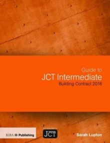 Guide to JCT Intermediate Building Contract 2016, Paperback / softback Book