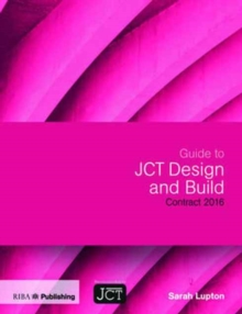 Guide to JCT Design and Build Building Contract, Paperback / softback Book