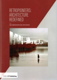 Retro-Pioneers: Architecture Redefined, Paperback Book