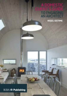 Domestic Client's Guide to Engaging an Architect, Paperback Book