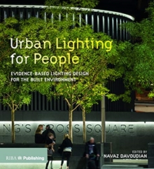 Urban Lighting for People : Evidence-Based Lighting Design for the Built Environment, Paperback / softback Book