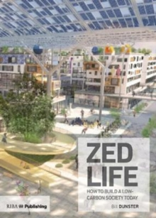 ZEDlife : How to build a low-carbon society today, Paperback / softback Book