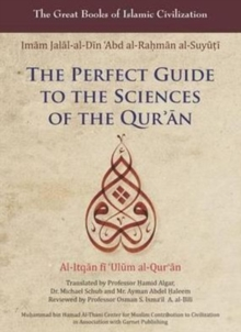 The Perfect Guide to the Sciences of the Qur'an : Al-itqan Fi 'ulum Al-Qur'an v. 1, Paperback Book
