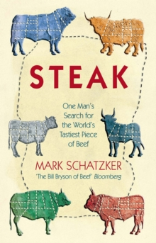 STEAK : One Man's Search for the World's Tastiest Piece of Beef, EPUB eBook