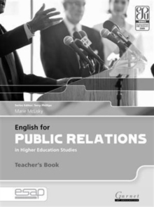 English for Public Relations in Higher Education Studies : English for Public Relations in Higher Education Studies Teacher's Book B2 TO C2 Teacher's Book, Board book Book