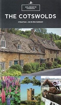 The Cotswolds : A Visual Feast...Like No Other Guidebook, Paperback / softback Book