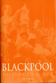 Blackpool : The Complete Record, Hardback Book