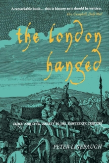 The London Hanged : Crime and Civil Society in the Eighteenth Century, Paperback Book