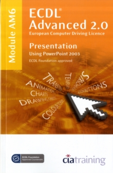 ECDL Advanced Syllabus 2.0 Module AM6 Presentation Using PowerPoint 2003, Spiral bound Book