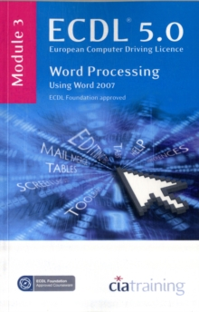 ECDL Syllabus 5.0 Module 3 Word Processing Using Word 2007 : Module 3, Spiral bound Book