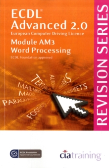ECDL Advanced Syllabus 2.0 Revision Series Module AM3 Word Processing : Module AM3, Spiral bound Book